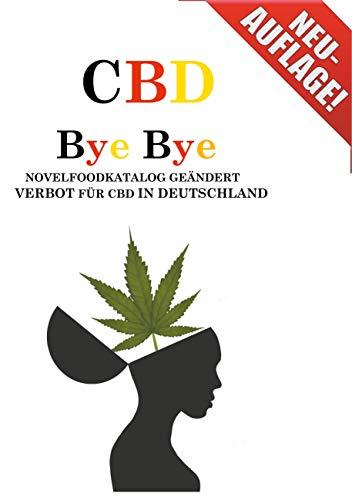 CBD: Bye Bye Novelfoodkatalog geändert Verbot für CBD in Deutschland